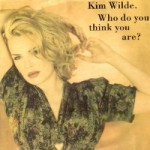 kim wilde who do you think you are